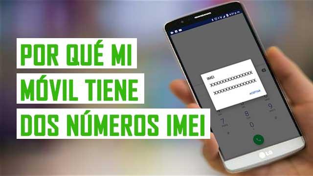 Por qué mi teléfono tiene dos números IMEI