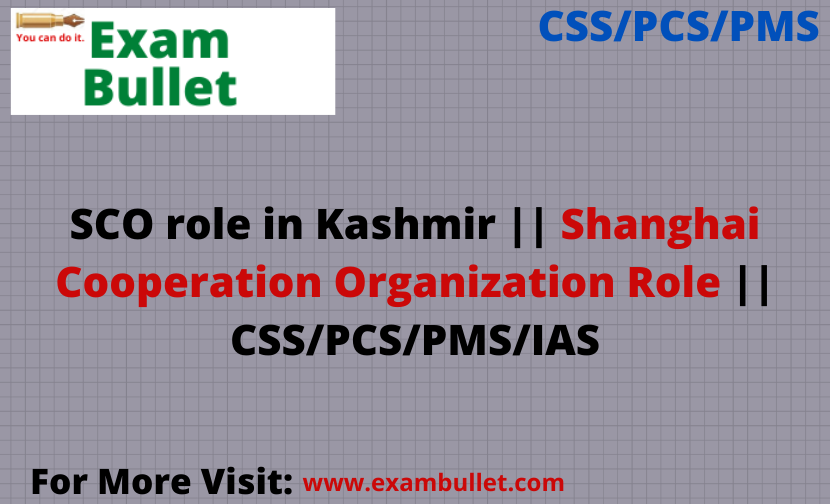 SCO role in Kashmir || Shanghai Cooperation Organization Role || CSS/PCS/PMS/IAS