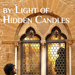 By Light of Hidden Candles - a review