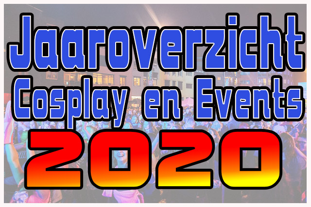 jaaroverzicht 2020 cosplay en events