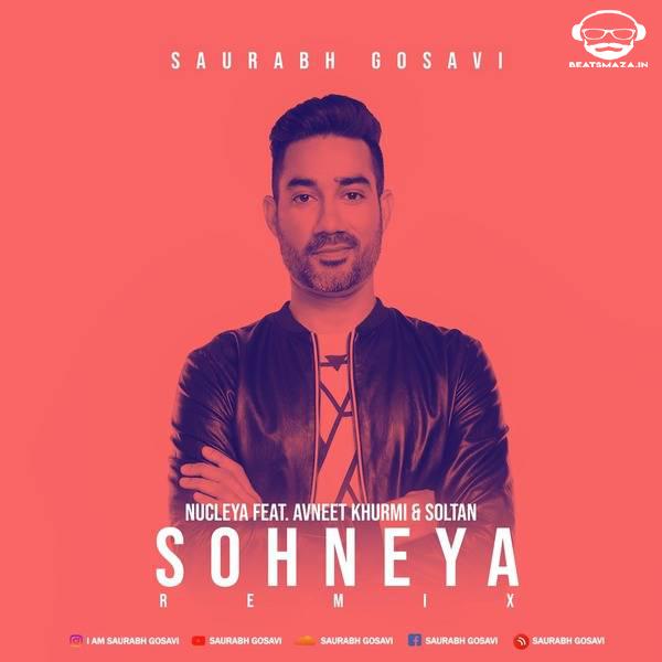Nucleya - Sohneya feat. Avneet Khurmi & Soltan - Saurabh Gosavi (Remix)