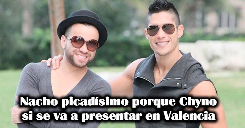 Nacho picadísimo porque Chyno si se puede presentar en Valencia