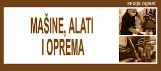 MAŠINE, ALATI, OPREMA SEPIJA OGLASI - 10.