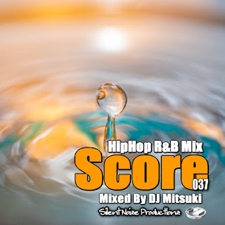 HipHop R&B Mix Score 037 Mixed By DJ Mitsuki