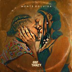 Cef Tanzy - Mente Poluída - Download mp3