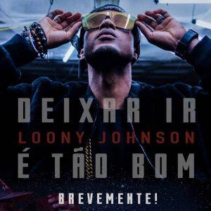 Loony Johnson - Deixar Ir É Tão Bom (Kizomba) Download... 2017