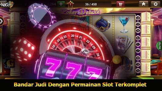 Bandar Judi Dengan Permainan Slot Terkomplet