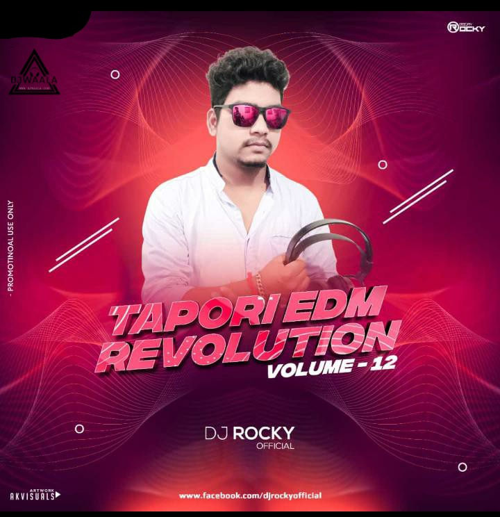 TAPORI EDM REVOLUTION VOL - 12 - DJ ROCKY OFFICIAL - djwaala in