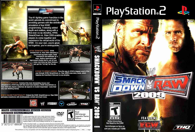 Descargar WWE SmackDown vs Raw 2009 NTSC-PAL playstation 2 formato iso (frecuentemente acortado a WWE SvR 2009 o WWE SvR '09 y conocido como Exciting Pro Wrestling 10: SmackDown! vs. Raw 2009 en Japón), es un videojuego de lucha libre profesional desarrollado por Yuke's y publicado por THQ para las consolas de videojuego PlayStation 3, PlayStation 2, PlayStation Portable, Nintendo DS, Wii y Xbox 360. Es el décimo juego de la serie WWE SmackDown vs Raw y es la secuela de su antecesor, WWE SmackDown vs Raw 2008 y fue sucedido por WWE SmackDown vs Raw 2010. TOSE supervisó el desarrollo para la versión de Nintendo DS. El lanzamiento del juego en América del Norte fue el 9 de noviembre de 2008.