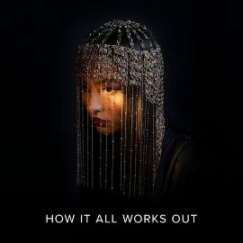 How It All Works Out Lyrics - Faouzia