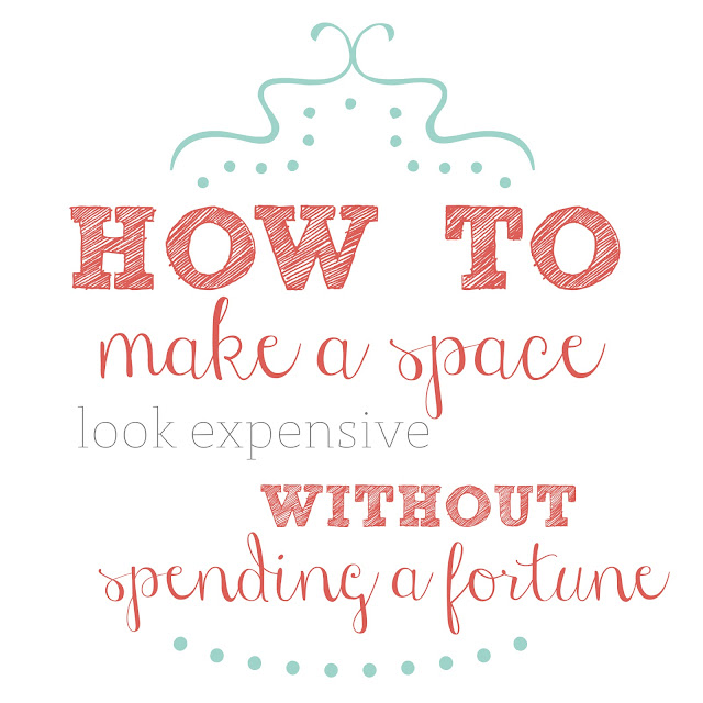 Guest Post: How to Make a Space Look Expensive Without ...