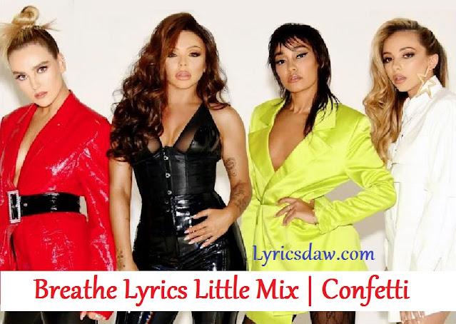 Breathe Lyrics Little Mix   Соnfеttі