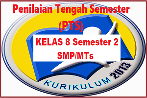 Download Soal PTS/UTS Kelas 8 Semester 2 Bahasa Indonesia SMP/MTs Kurikulum 2013