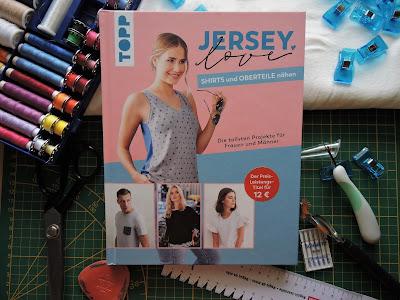 Buchrezension: Jersey LOVE - SHIRTS und OBERTEILE nähen / Die tollsten Projekte für Frauen und Männer
