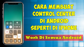 Cara Membuat Control Center Di Android Seperti Di Iphone