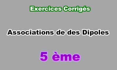 Exercices Corrigés d'Associations des Dipoles 5eme en PDF