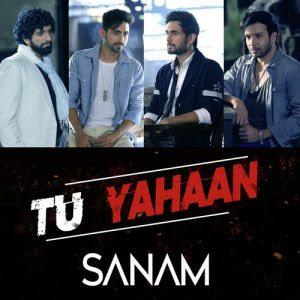 Tu Yahaan – Sanam (2018)