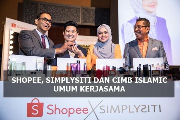 Shopee, SimplySiti dan CIMB Islamic Umum Kerjasama