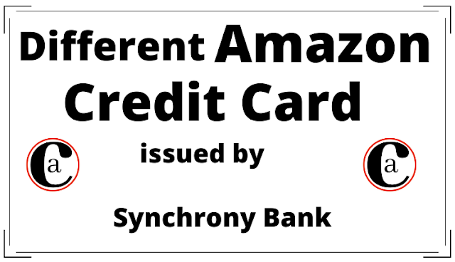Synchrony Bank Amazon Credit Cards.