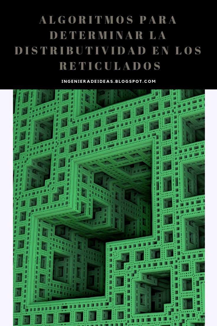 Algoritmos Para Determinar La Distributividad En Los Reticulados