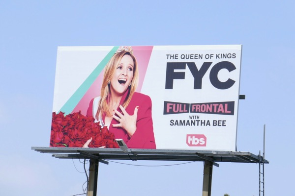 Samantha Bee Queen of Kings Emmy FYC billboard
