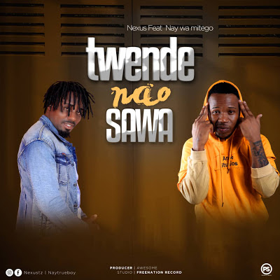 Nexus Ft Nay wa Mitego - Twende Nao Sawa mp3 download
