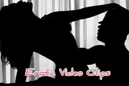BEST EROTIC CLIP VIDEOS