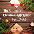The Ultimate Christmas Gift Guide For...me