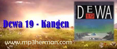 Download Mp3 Dewa 19 - Kangen Mp3 Herman Mp3Herman