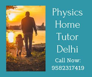 Physics Home Tutor Delhi Class XII
