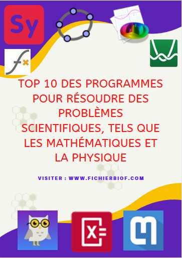Top 10 des programmes pour résoudre des problèmes scientifiques, tels que les mathématiques et la physique ...