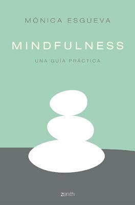 LIBRO - Mindfulness. Una guía práctica : Mónica Esgueva (Zenith - 6 Septiembre 2016) AUTOAYUDA Edición papel & digital ebook kindle Comprar en Amazon España