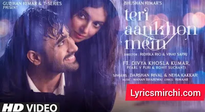 Teri Aankhon Mein तेरी आंखों में Song Lyrics | Darshan Raval & Neha Kakkar | Latest Hindi Song 2020