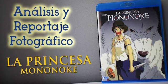Análisis y reportaje fotográfico edición bluray 'La Princesa Mononoke'
