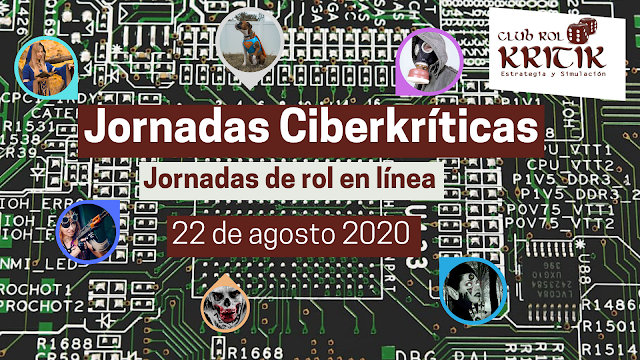 Jornadas Ciberkríticas. Jornadas de rol en línea. 22 de agosto de 2020.
