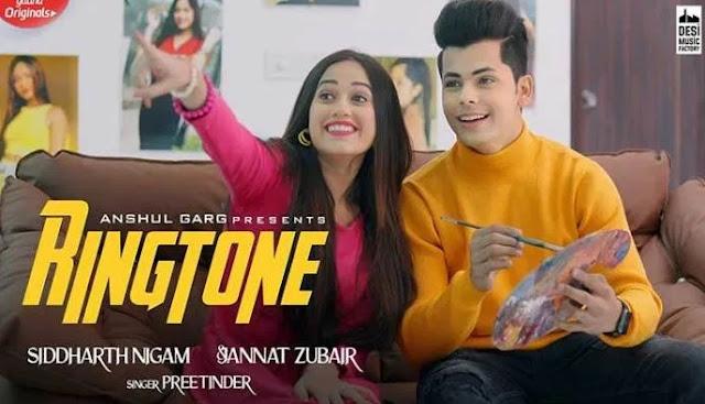 रिंगटोन (Ringtone) preetinder, jannat Zubair lyrics