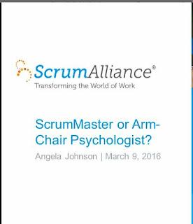 http://membership.scrumalliance.org/page/Scrummasterwebinar/ScrumMaster-or-Armchair-Psychologist.htm