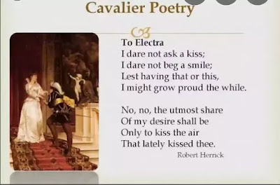The Cavalier poets wrote lyrics and short poems and they had no liking for sonnet tradition. They had lost the fine, careless rapture of Elizabethan songs and sonnets, but they gave more polish and elegance to their poems and often achieved the calm perfection of Horace and Catullus as in Herrick's lyric To Sappho