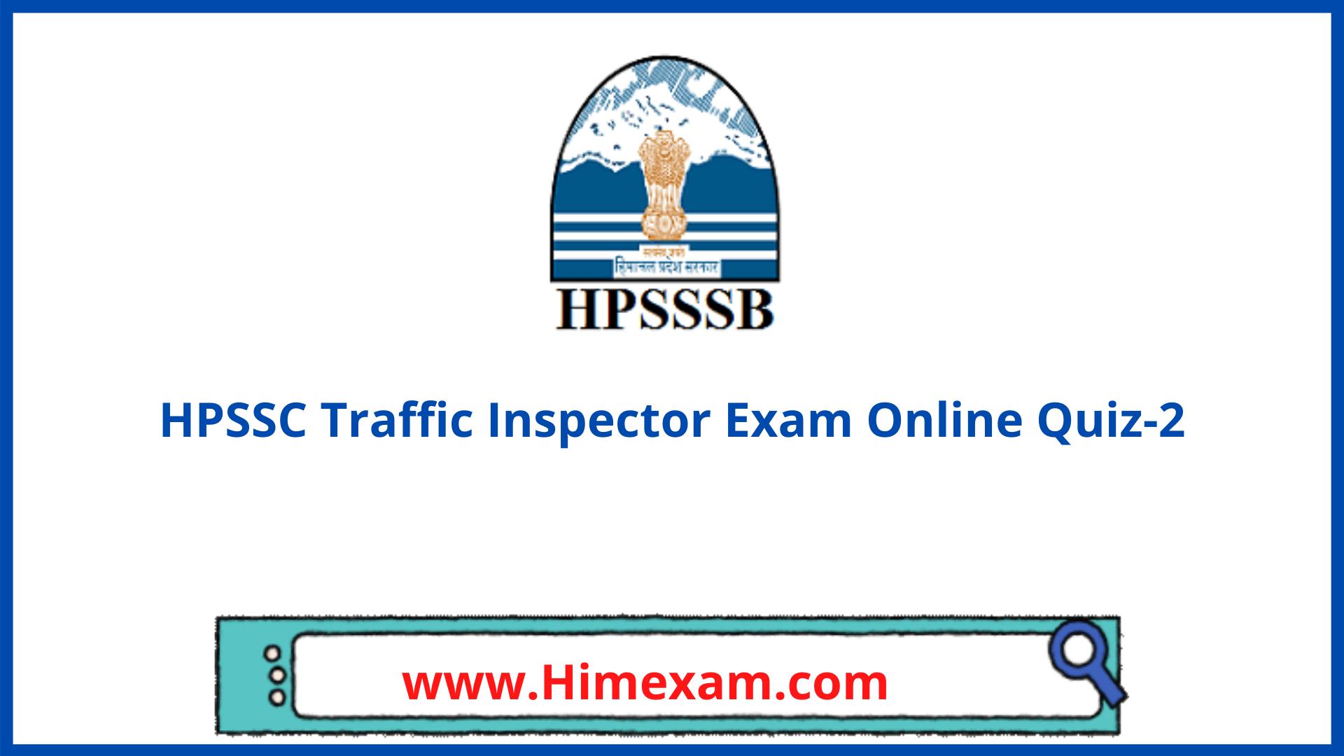 HPSSC Traffic Inspector Exam Online Quiz-2