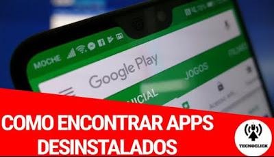 Como recuperar aplicativos desinstalados no android