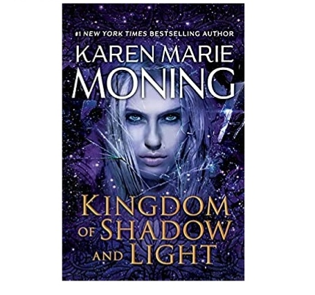 Kingdom of Shadow and Light Book 2021 Review (Fever 11) by Karen Marie Moning | Kingdom of Shadow and Light Book 2021 Pdf Download