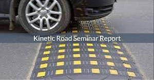 kinetic roads seminar report ppt
