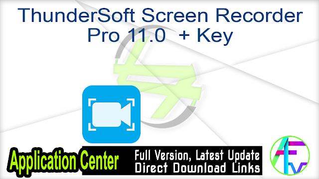 ThunderSoft Screen Recorder Pro 11.0  + Key