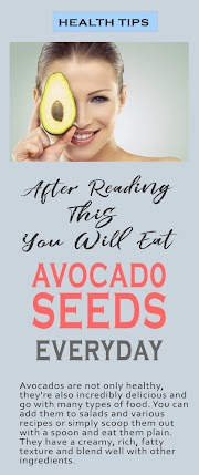 After Reading This You Will Eat Avocado Seeds Everyday