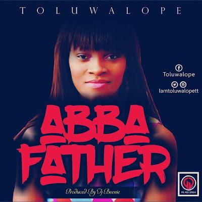 Music: Abba Father – Toluwalope