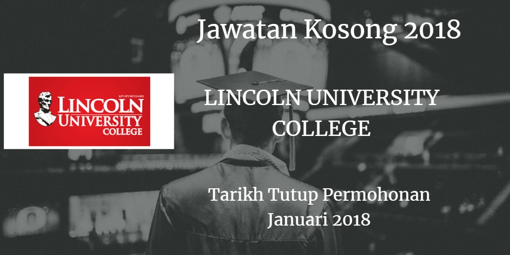 Jawatan Kosong LINCOLN UNIVERSITY COLLEGE Januari 2018