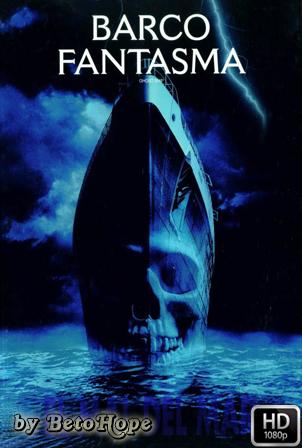 Barco Fantasma [1080p] [Latino-Ingles] [MEGA]