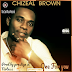AYAYA MUSIC: Chizeal Brown - One For You #BeHeardBeSeen
