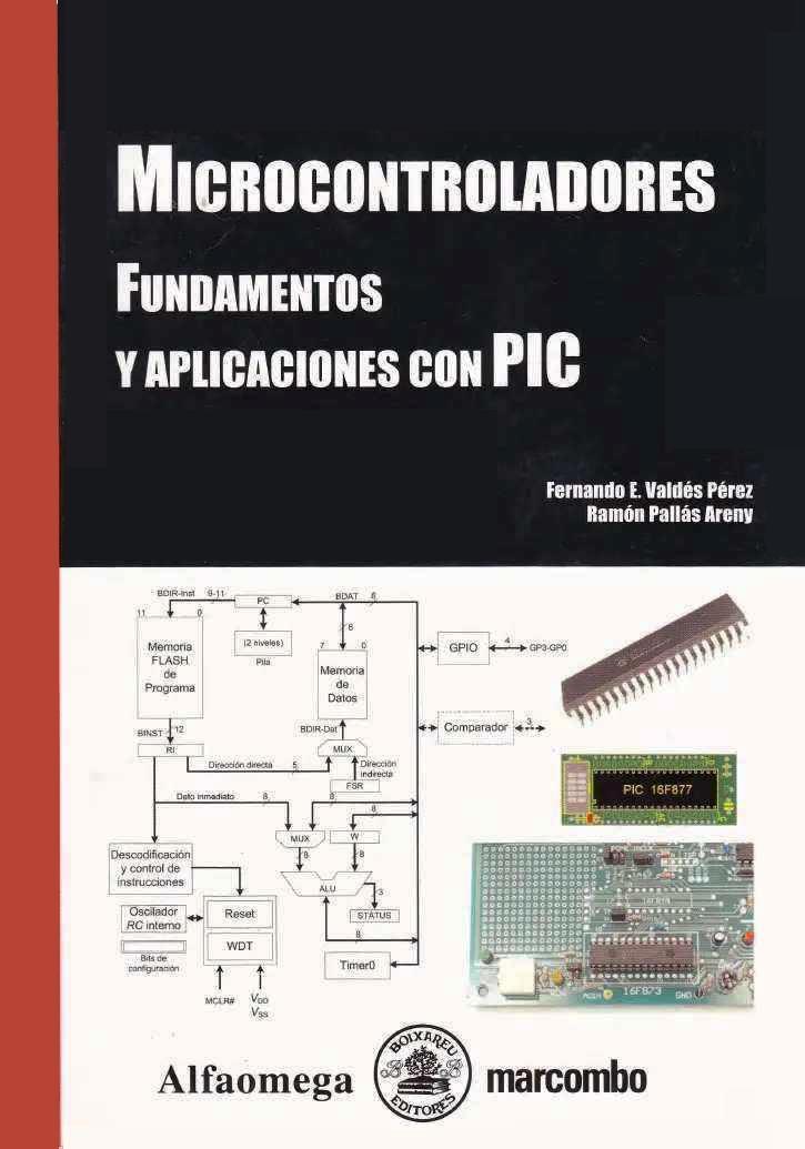 Microcontroladores: Fundamentos y aplicaciones con PIC – Femando E. Valdés Pérez