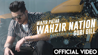 Presenting Wahzir Nation lyrics penned by Guri Gill. Latest punjabi song Wahzir nation is sung by Guri Gill & music given by Wazir Patar